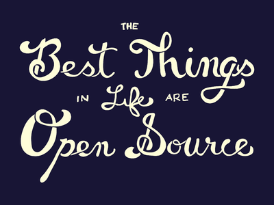The best things in life are open source.png